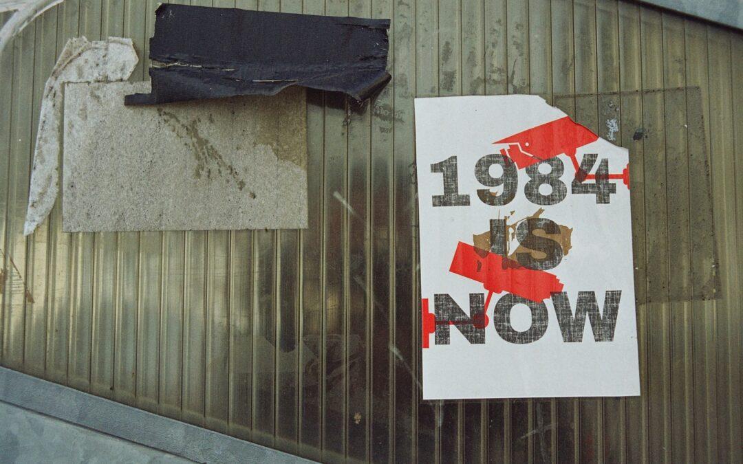 Leven we in 1984? Was het maar waar!